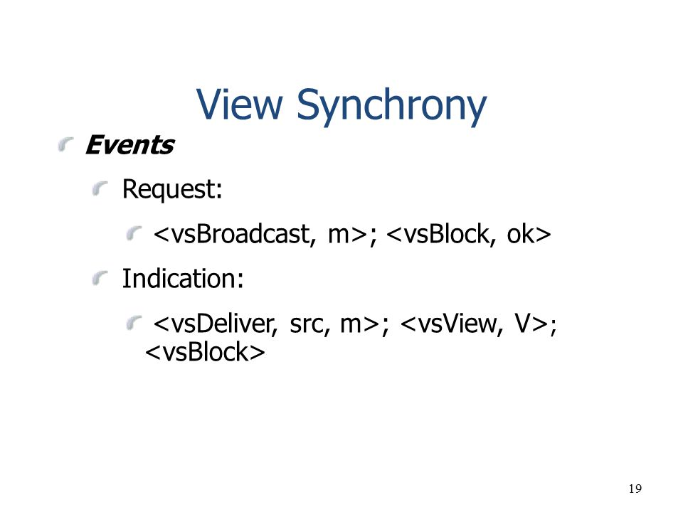 19 View Synchrony Events Request: ; Indication: ; ;