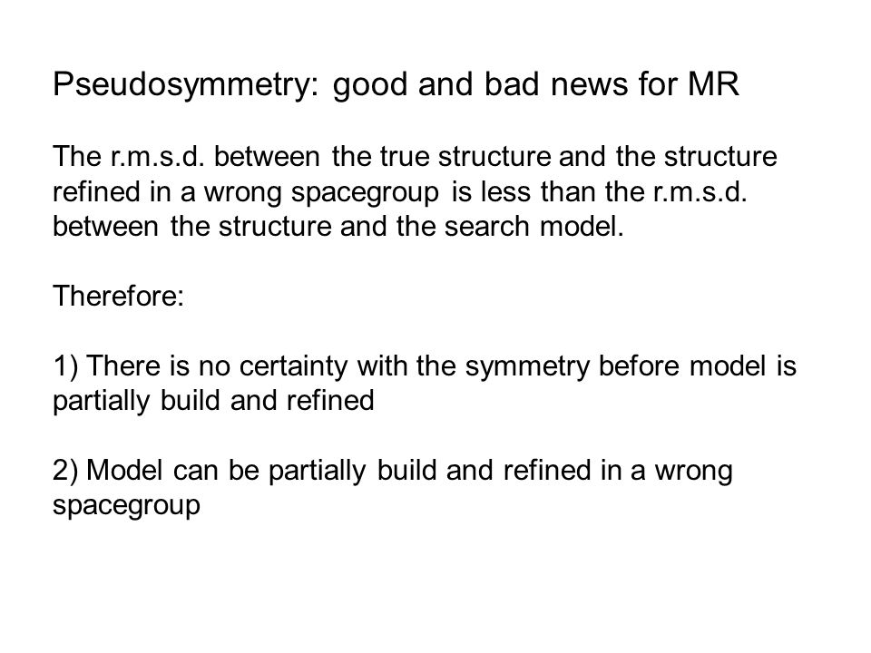 Pseudosymmetry: good and bad news for MR The r.m.s.d.