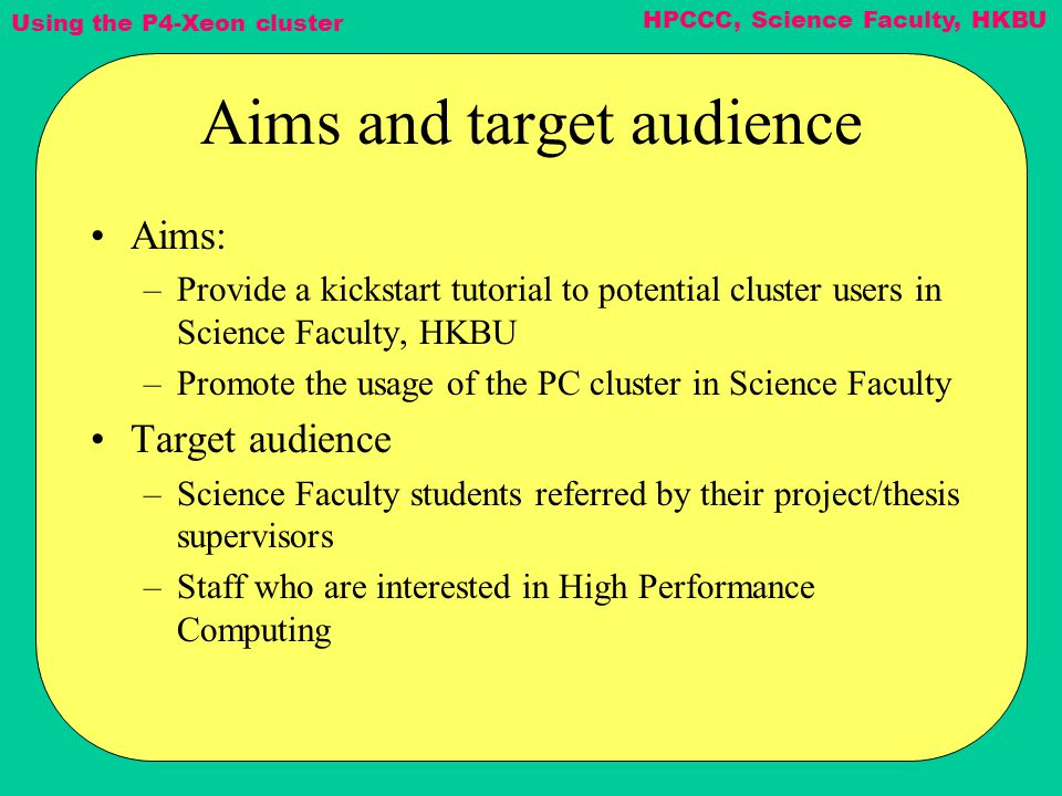 Using the P4-Xeon cluster HPCCC, Science Faculty, HKBU End of Part 1 Thank you!