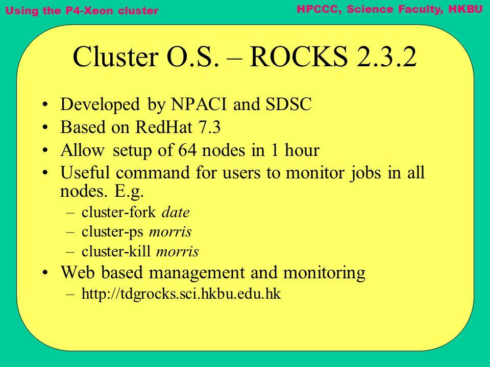 Using the P4-Xeon cluster HPCCC, Science Faculty, HKBU Hello World 1 (C) #include int main(int argc, char *argv[]) { MPI_Init(&argc, &argv); printf( Hello world!\n ); MPI_Finalize(); return(0); }