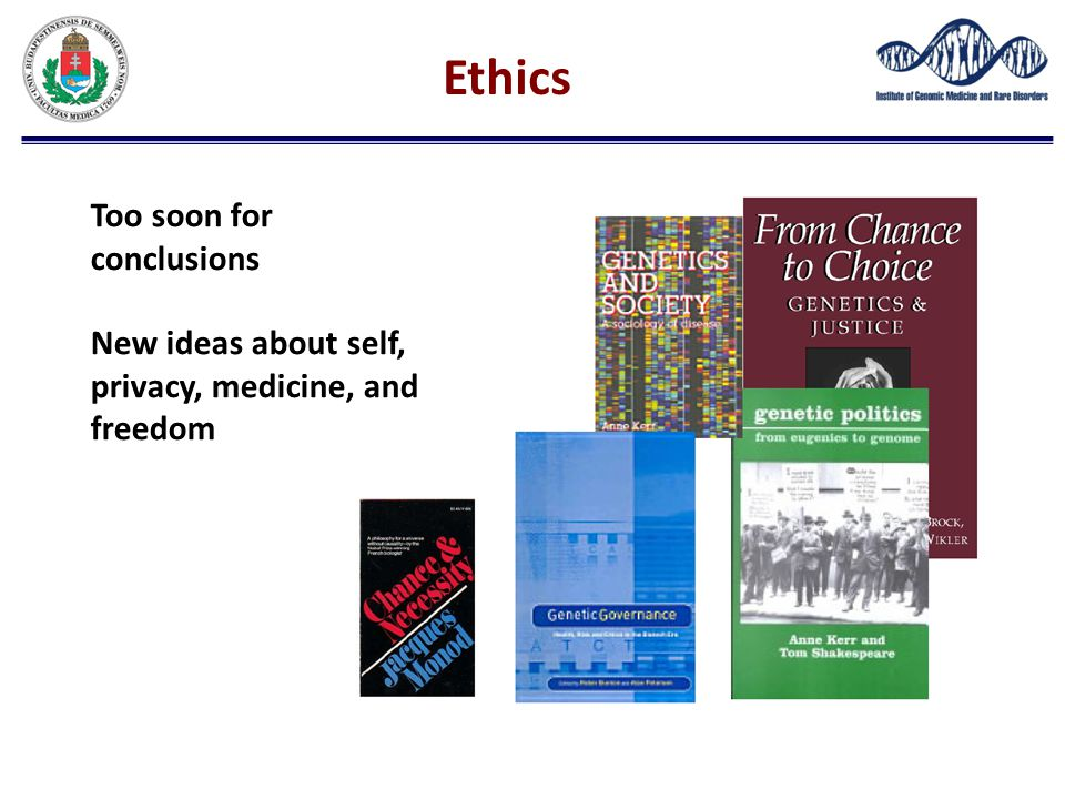 Too soon for conclusions New ideas about self, privacy, medicine, and freedom Ethics
