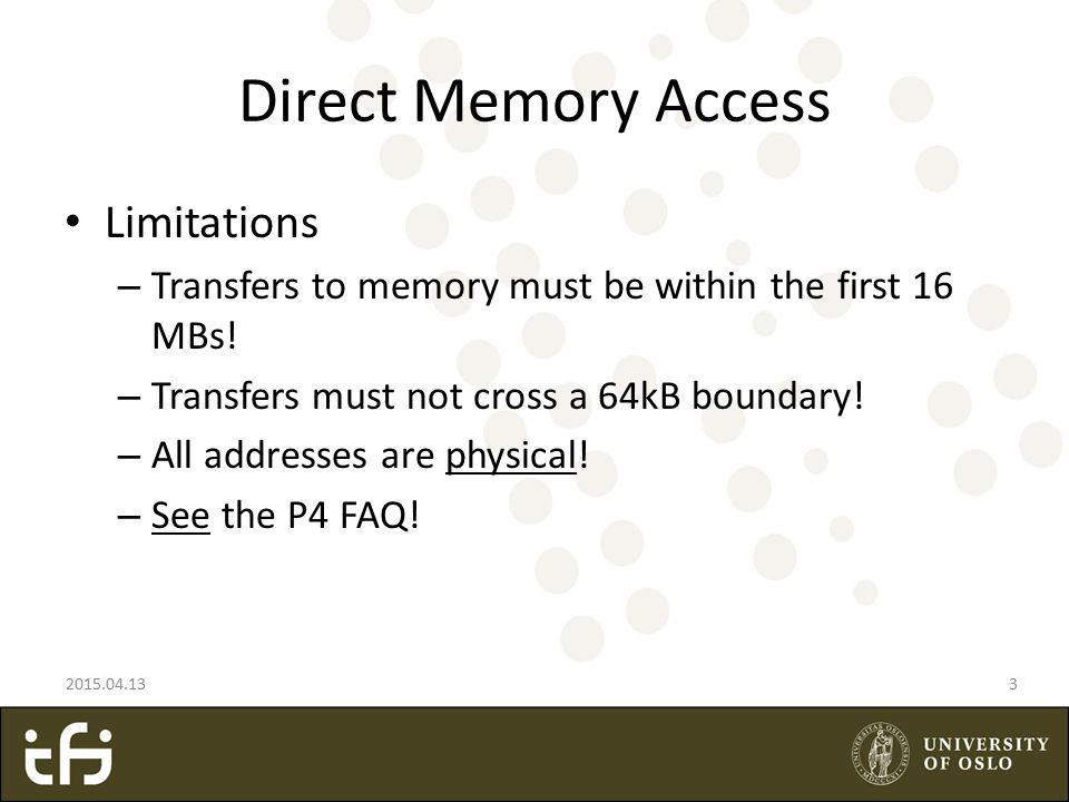 Direct Memory Access Limitations – Transfers to memory must be within the first 16 MBs.