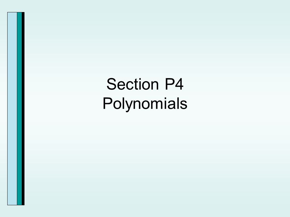 Section P4 Polynomials