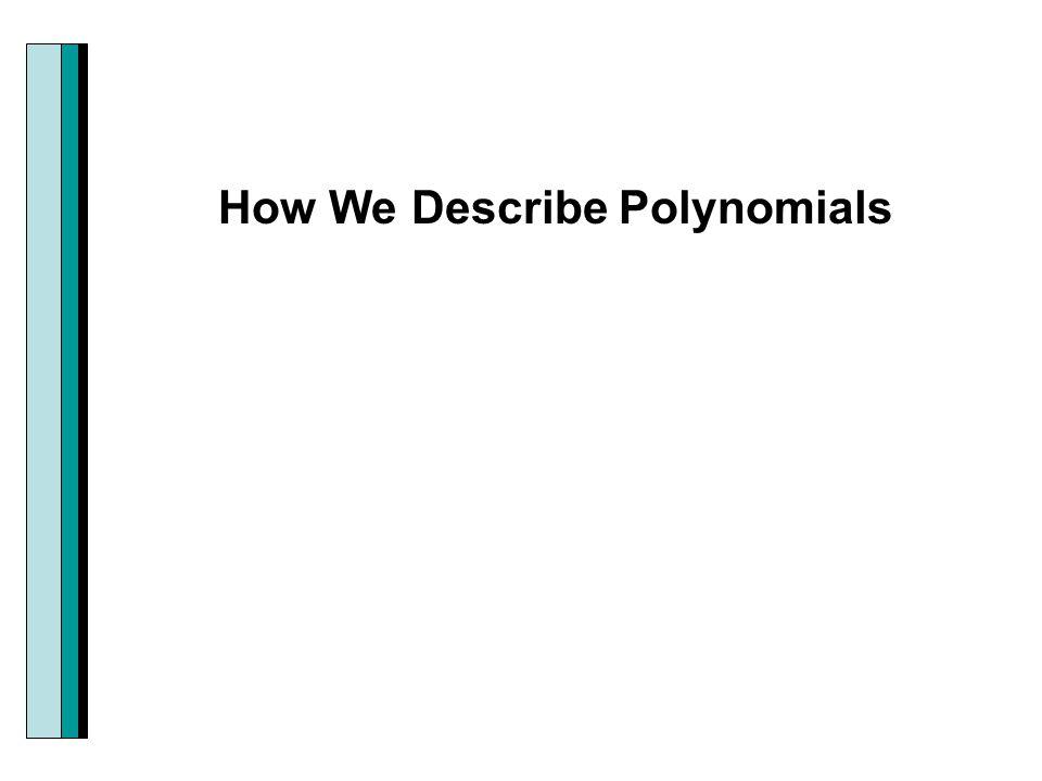 How We Describe Polynomials