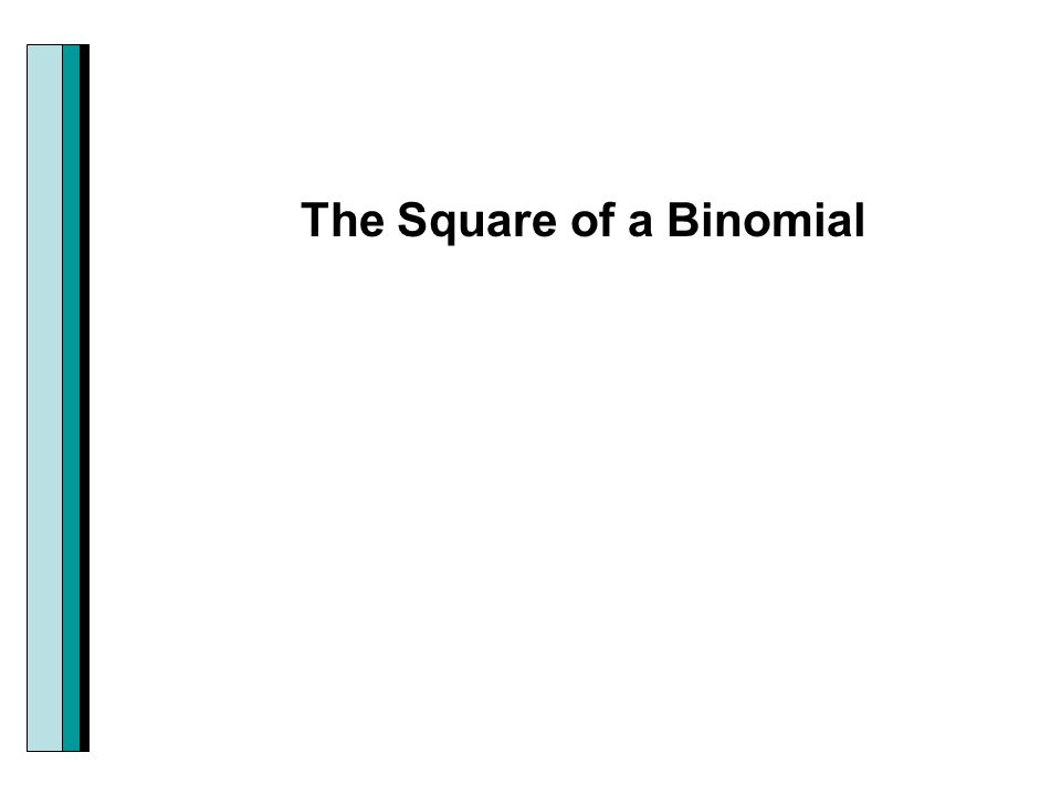 The Square of a Binomial