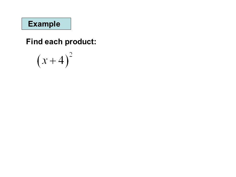 Example Find each product: