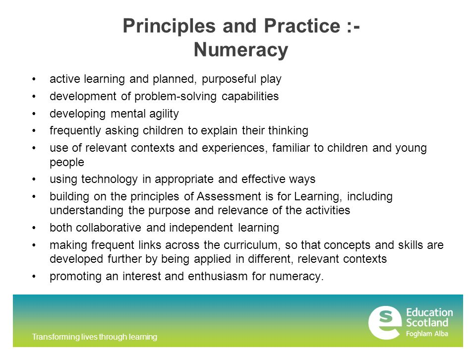 Principles and Practice :- Numeracy active learning and planned, purposeful play development of problem-solving capabilities developing mental agility
