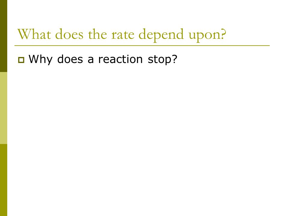  Why does a reaction stop?