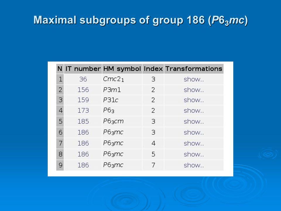 Maximal subgroups of group 186 (P6 3 mc)