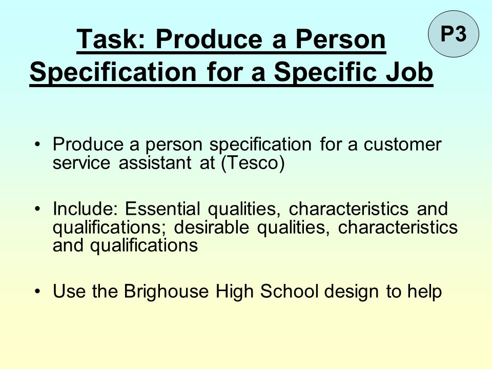 Task: Produce a Person Specification for a Specific Job Produce a person specification for a customer service assistant at (Tesco) Include: Essential