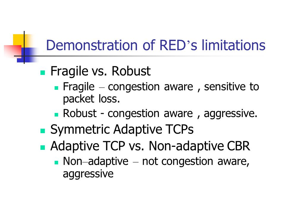 Demonstration of RED ' s limitations Fragile vs.