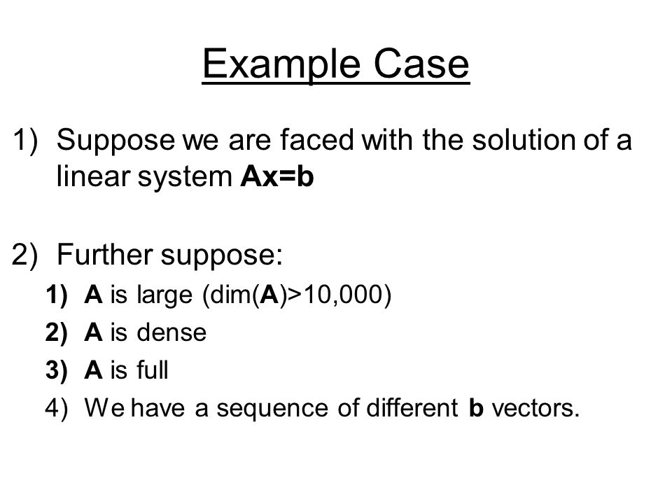Problems Suppose we are able to compute the matrix – –It costs N 2 doubles to store the matrix –E.g.