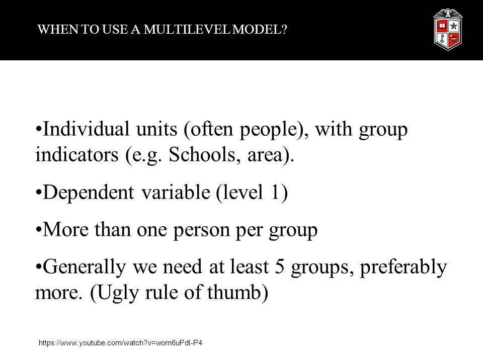 WHEN TO USE A MULTILEVEL MODEL.