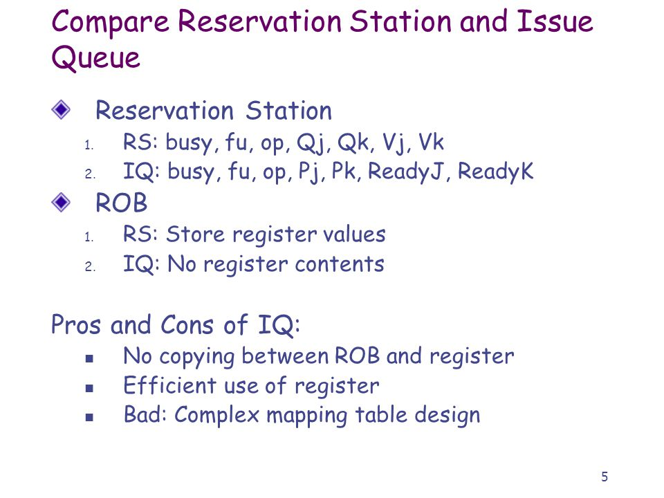 5 Compare Reservation Station and Issue Queue Reservation Station 1.