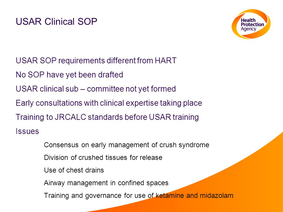 USAR Clinical SOP USAR SOP requirements different from HART No SOP have yet been drafted USAR clinical sub – committee not yet formed Early consultati