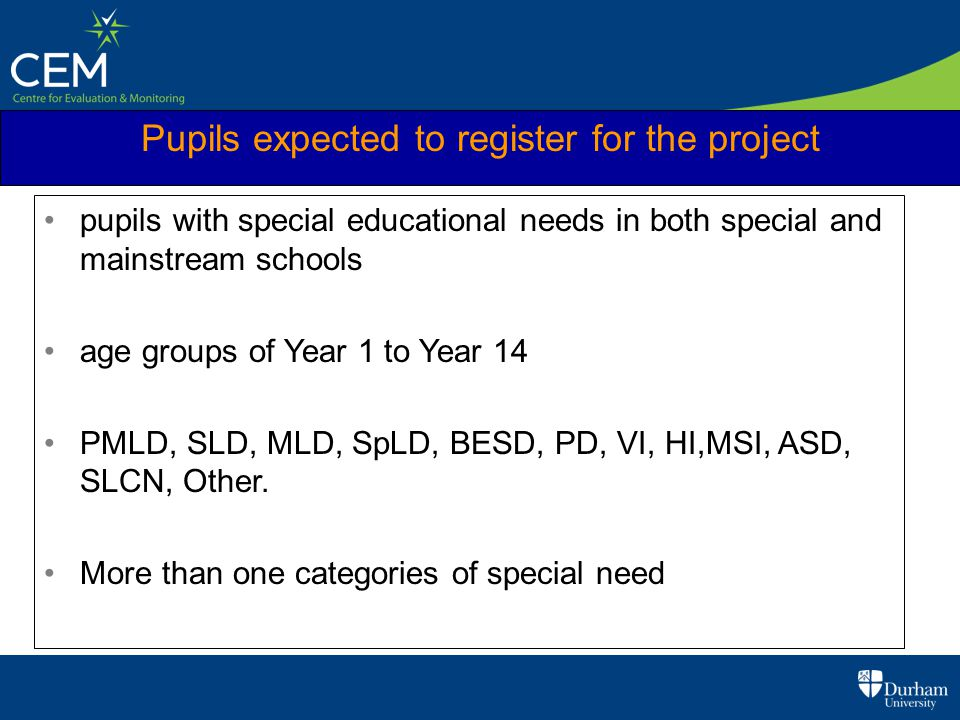 Pupils expected to register for the project pupils with special educational needs in both special and mainstream schools age groups of Year 1 to Year