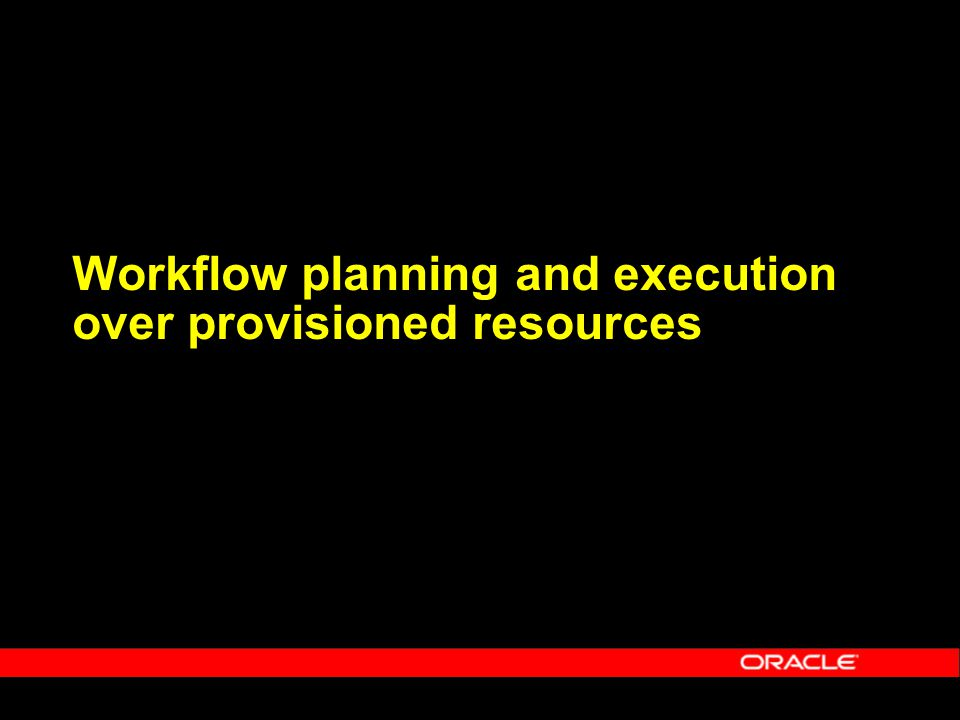 Workflow planning and execution over provisioned resources