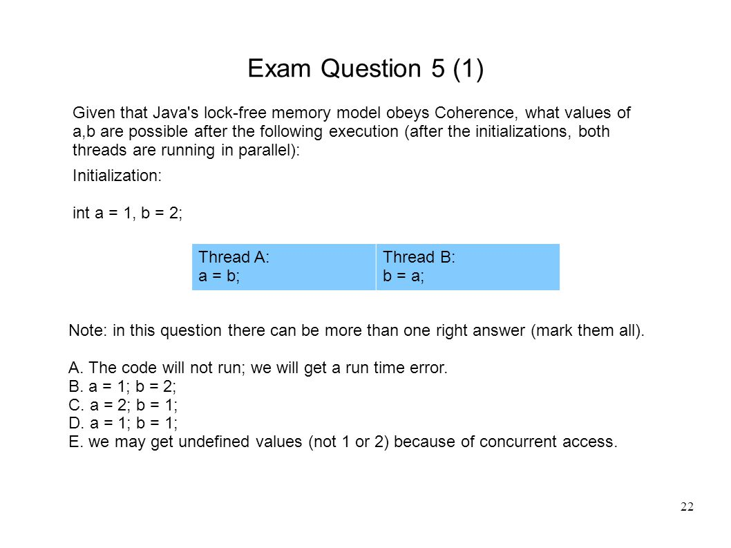 22 Exam Question 5 (1) Note: in this question there can be more than one right answer (mark them all).