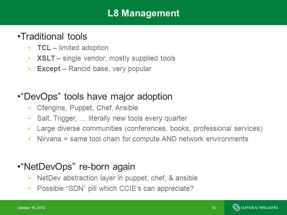 "Traditional tools TCL – limited adoption XSLT – single vendor, mostly supplied tools Except – Rancid base, very popular ""DevOps"" tools have major adop"