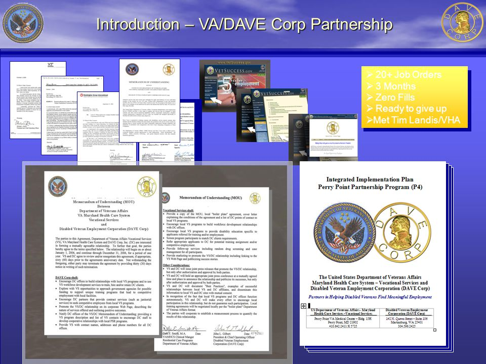 Introduction – VA/DAVE Corp Partnership  20+ Job Orders  3 Months  Zero Fills  Ready to give up  Met Tim Landis/VHA