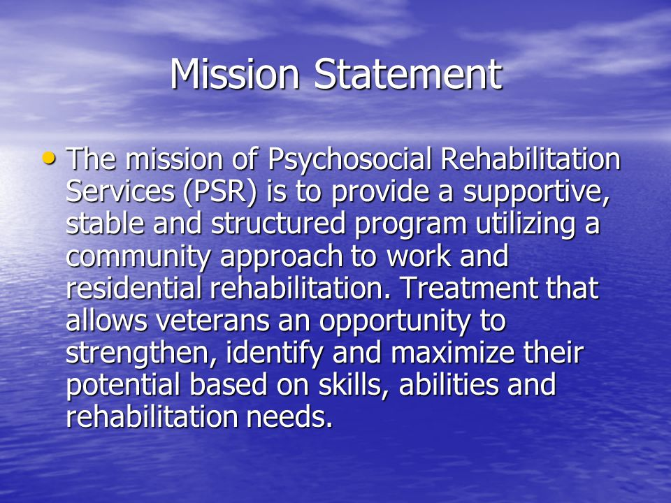PSR looks at their needs in relationship to their functioning level.