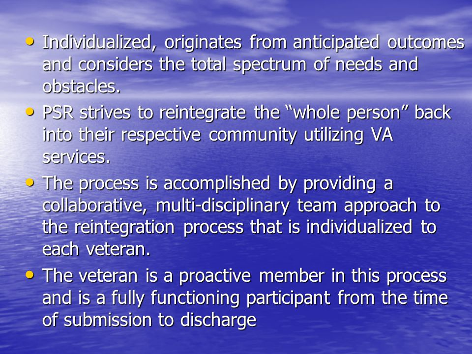 Individualized, originates from anticipated outcomes and considers the total spectrum of needs and obstacles.