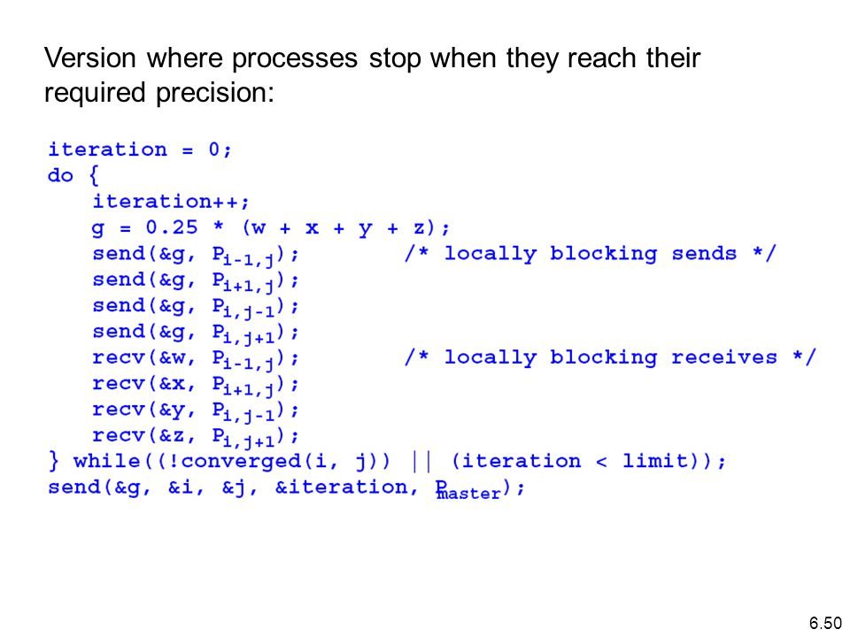 Version where processes stop when they reach their required precision: 6.50