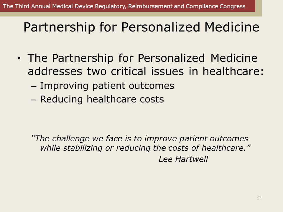 The Third Annual Medical Device Regulatory, Reimbursement and Compliance Congress Partnership for Personalized Medicine The Partnership for Personaliz