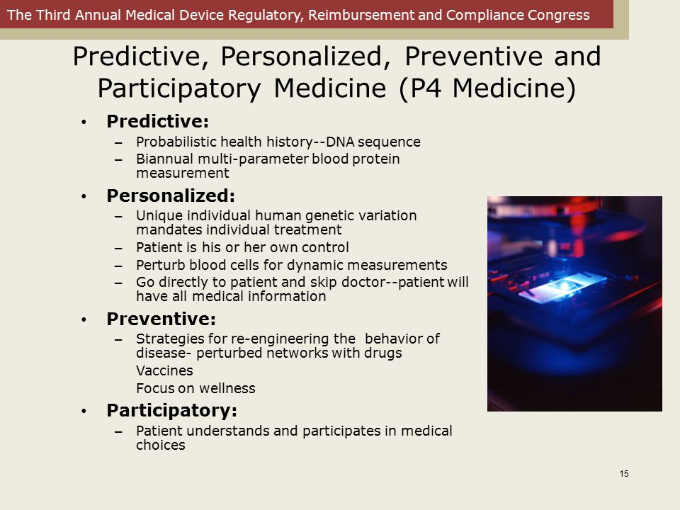 The Third Annual Medical Device Regulatory, Reimbursement and Compliance Congress Predictive, Personalized, Preventive and Participatory Medicine (P4