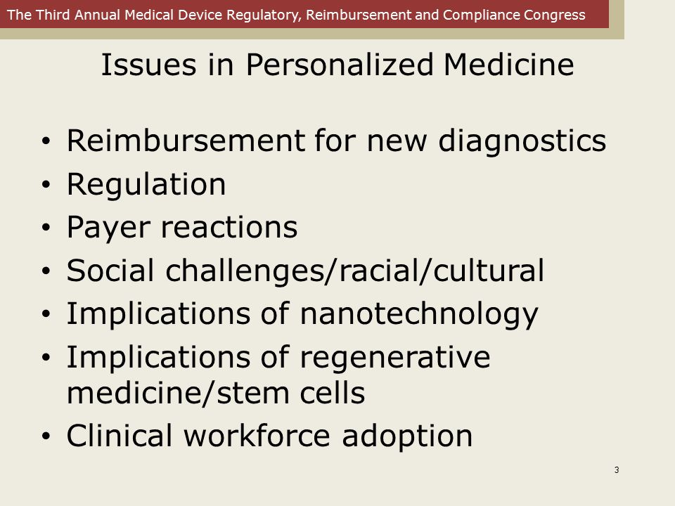 The Third Annual Medical Device Regulatory, Reimbursement and Compliance Congress Issues in Personalized Medicine Reimbursement for new diagnostics Re