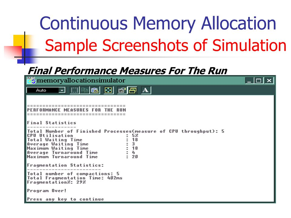 Continuous Memory Allocation Sample Screenshots of Simulation Final Performance Measures For The Run