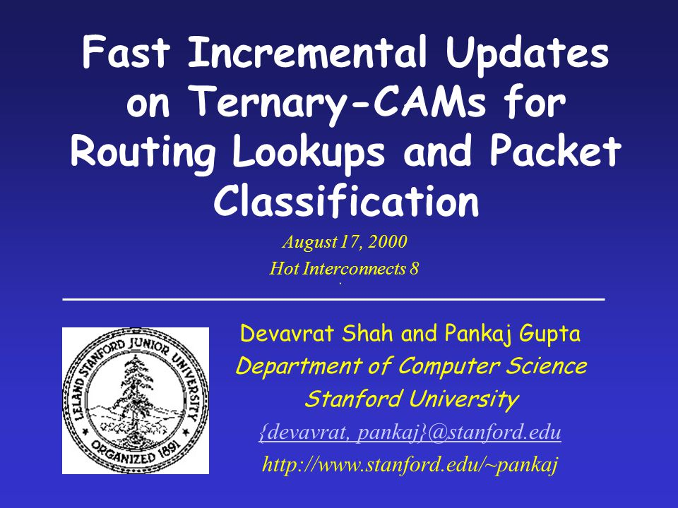 2 Lookup in an IP Router Unicast destination address based lookup Dstn Addr Next Hop ---- Dstn-prefixNext Hop Forwarding Table Next Hop Computation Forwarding Engine Incoming Packet HEADERHEADER