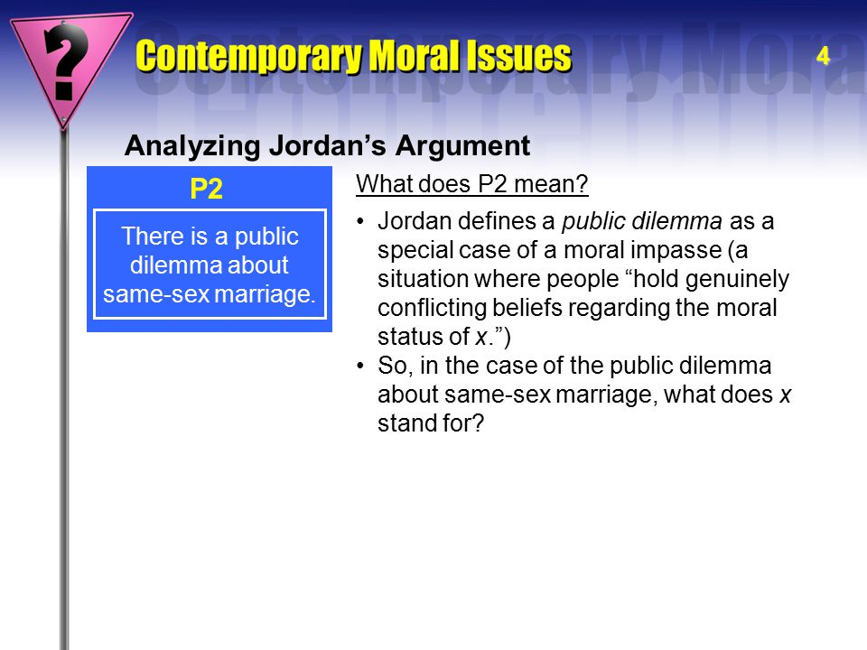 5 Analyzing Jordan's Argument  x can stand for acts of homosexual behavior, or it can stand for acts of participating in a same-sex marriage.