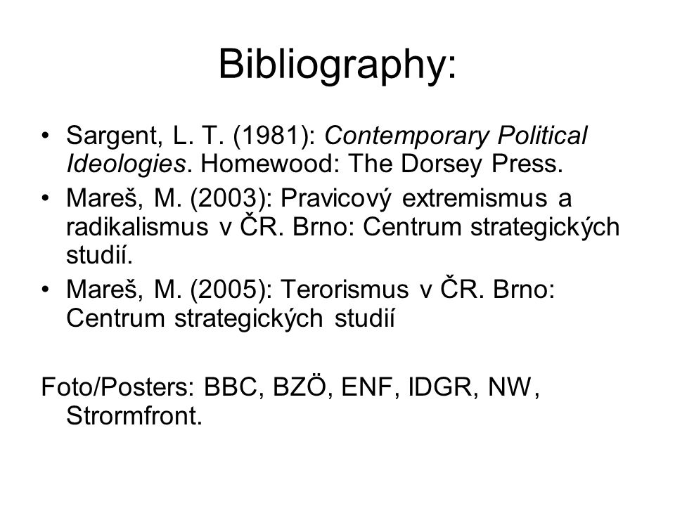 Bibliography: Sargent, L. T. (1981): Contemporary Political Ideologies.