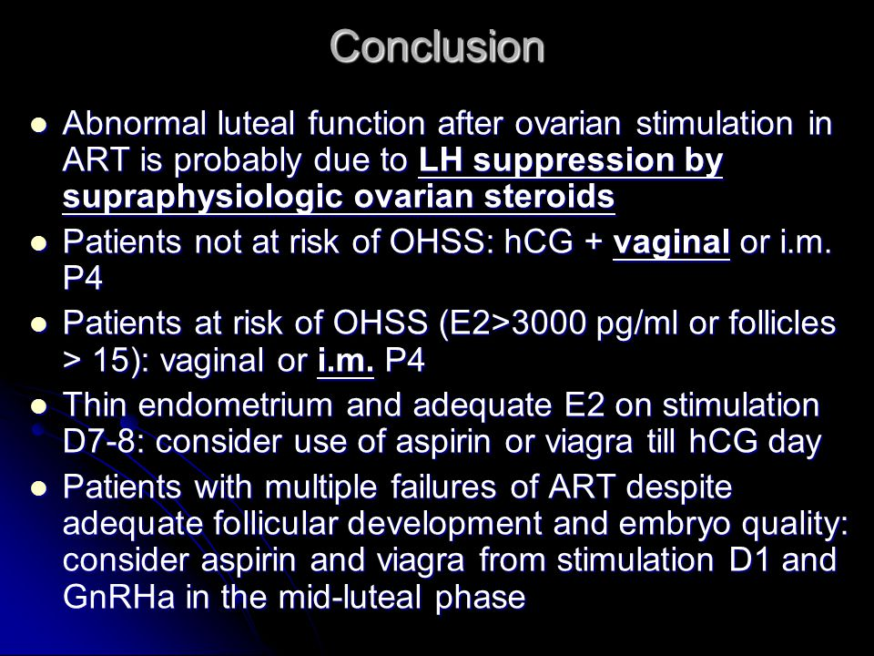 Conclusion Abnormal luteal function after ovarian stimulation in ART is probably due to LH suppression by supraphysiologic ovarian steroids Abnormal l