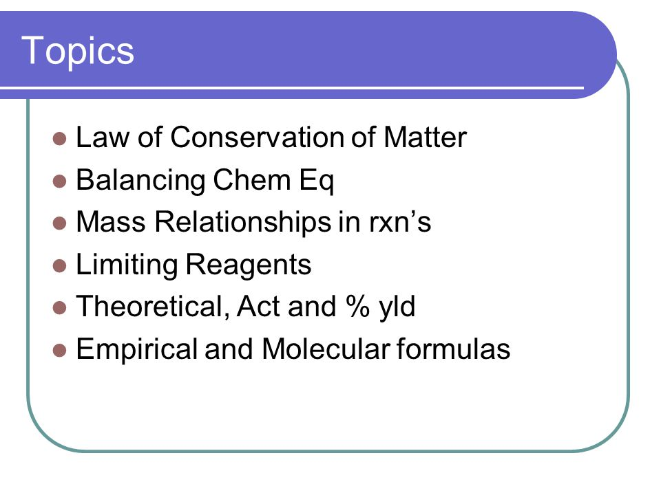 Quantitive Information from Bal.Eq grms   mol   mol   grms Ex.