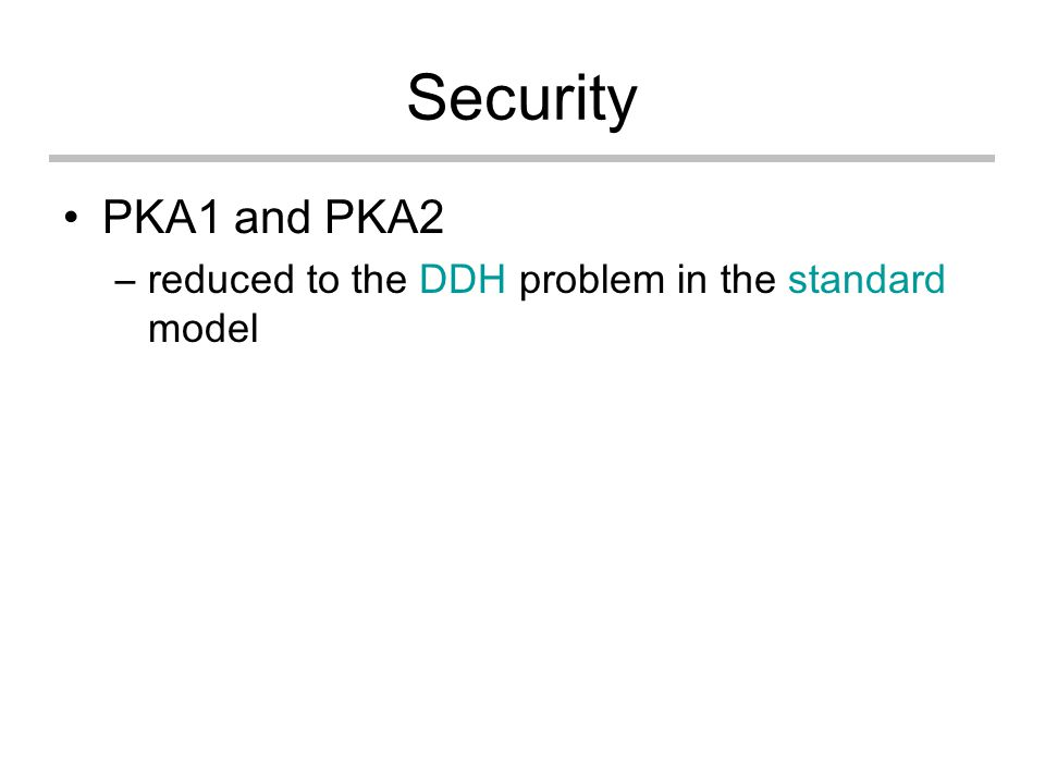 Security PKA1 and PKA2 –reduced to the DDH problem in the standard model