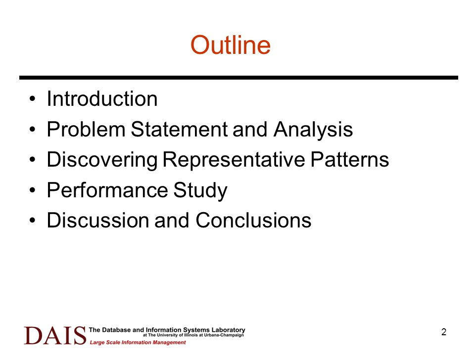 2 Outline Introduction Problem Statement and Analysis Discovering Representative Patterns Performance Study Discussion and Conclusions