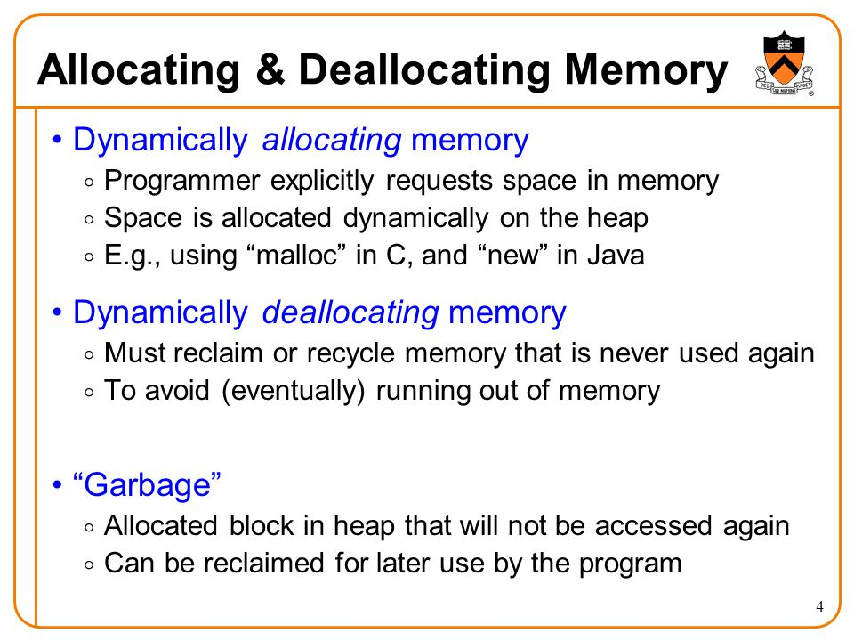 4 Allocating & Deallocating Memory Dynamically allocating memory  Programmer explicitly requests space in memory  Space is allocated dynamically on