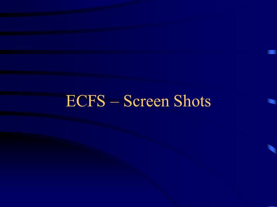 ECFS – Screen Shots