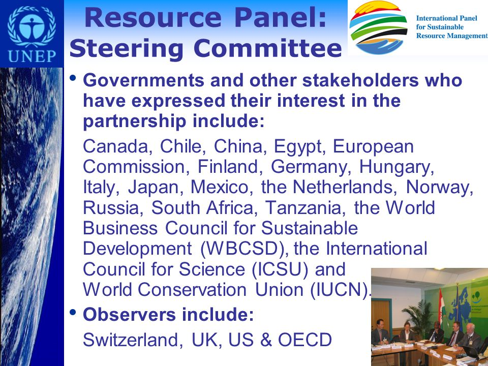Governments and other stakeholders who have expressed their interest in the partnership include: Canada, Chile, China, Egypt, European Commission, Finland, Germany, Hungary, Italy, Japan, Mexico, the Netherlands, Norway, Russia, South Africa, Tanzania, the World Business Council for Sustainable Development (WBCSD), the International Council for Science (ICSU) and World Conservation Union (IUCN).