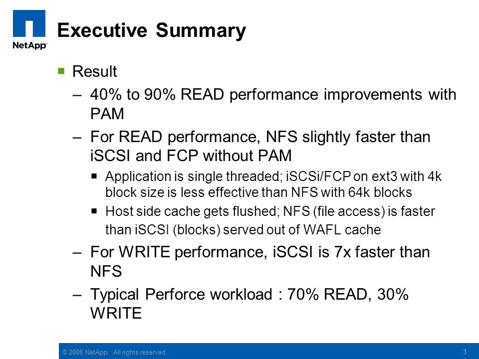 © 2008 NetApp. All rights reserved. 3 Executive Summary  Result –40% to 90% READ performance improvements with PAM –For READ performance, NFS slightl