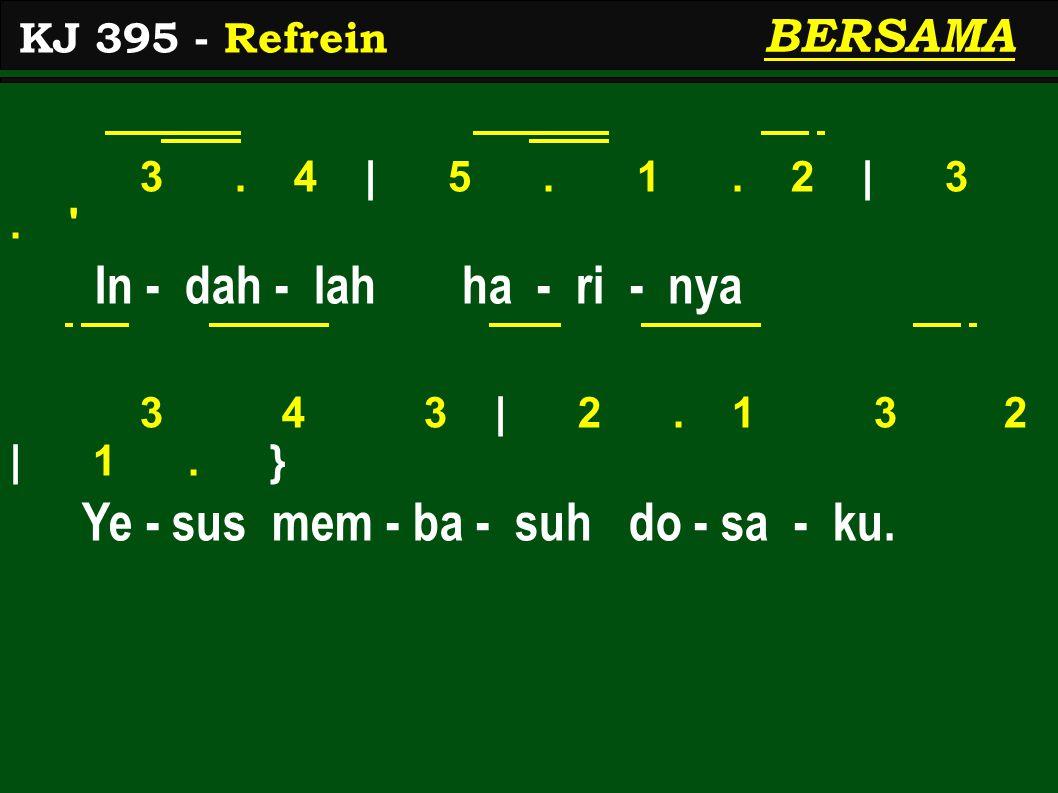3. 4   5. 1. 2   3. In - dah - lah ha - ri - nya 3 4 3   2.