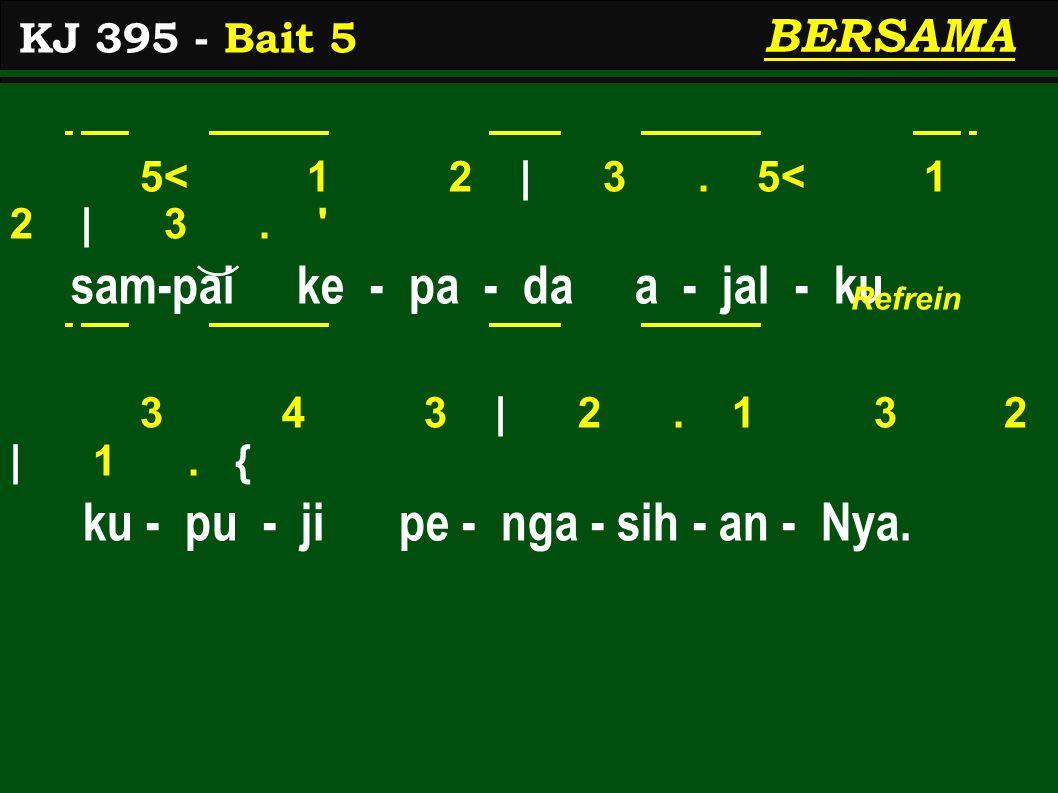 5< 1 2   3. 5< 1 2   3. sam-pai ke - pa - da a - jal - ku 3 4 3   2.
