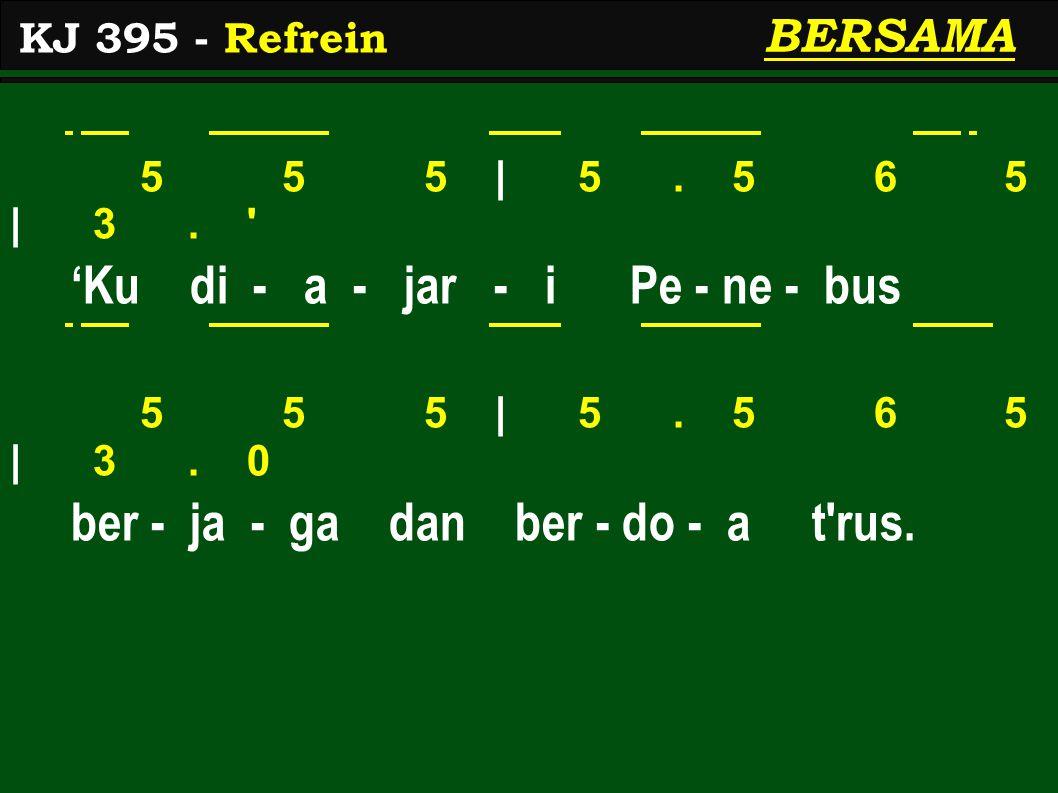 5 5 5   5. 5 6 5   3. 'Ku di - a - jar - i Pe - ne - bus 5 5 5   5.