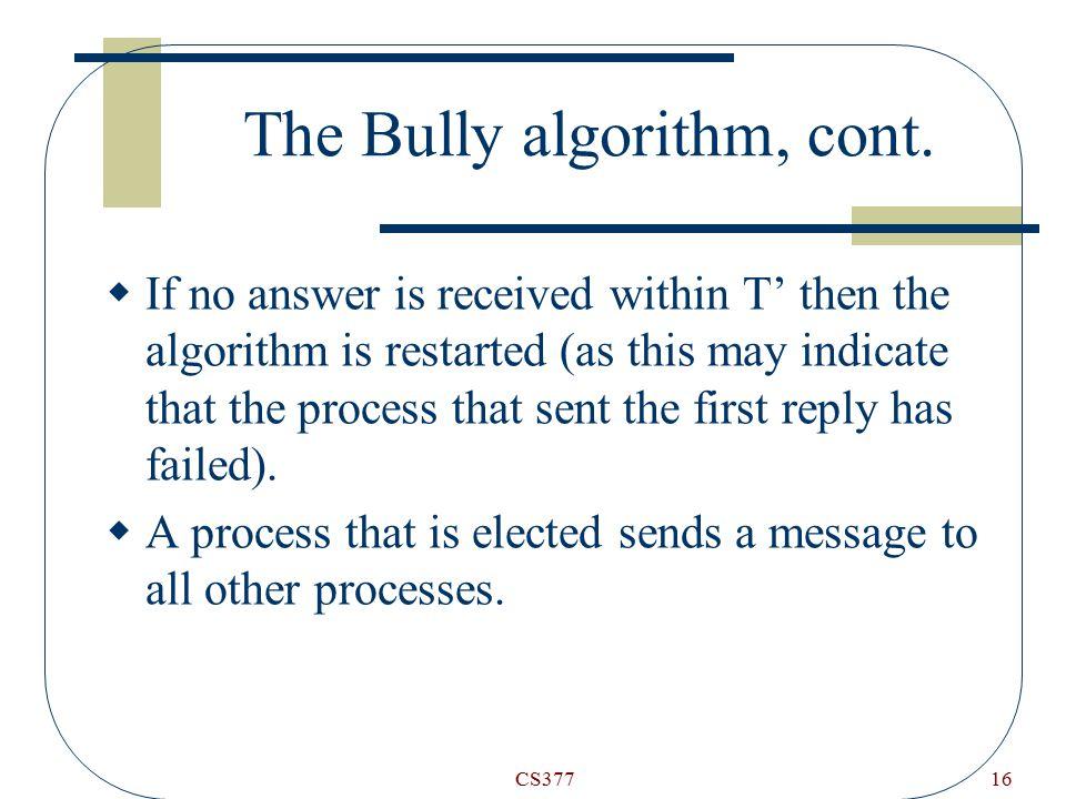 CS37716 The Bully algorithm, cont.