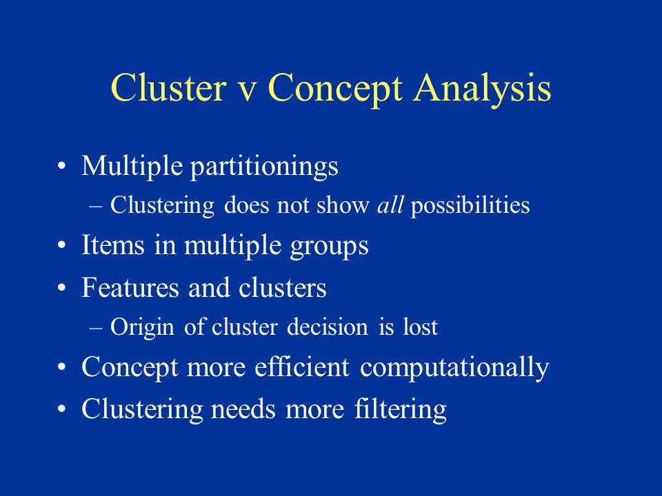 Concluding Remarks Variable Selection - Input filtering Records are natural starting point in data- intensive applications –Legacy/Cobol domain Records are too big: Decompose them Cluster analysis v.