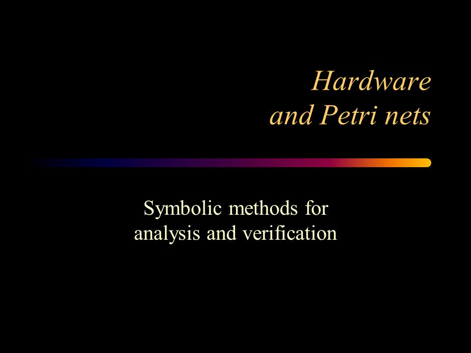 Hardware and Petri nets Symbolic methods for analysis and verification