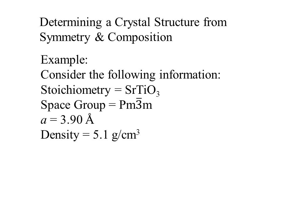 Determining a Crystal Structure from Symmetry & Composition