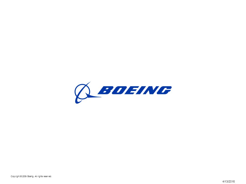 Copyright © 2009 Boeing. All rights reserved. 4/13/2015